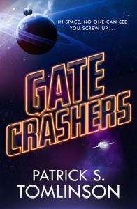 GateCrashers Novel by Sci-Fi Author Patrick S. Tomlinson